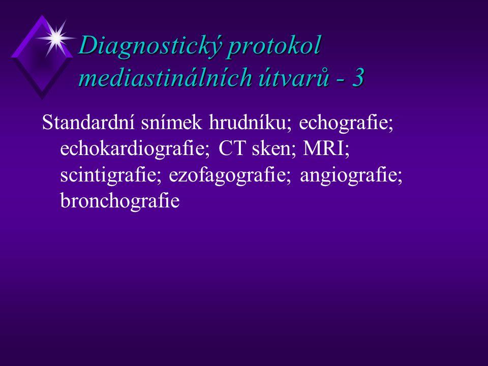 Diagnostický protokol mediastinálních útvarů - 3