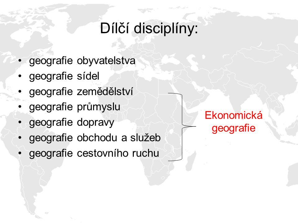Dílčí disciplíny: geografie obyvatelstva geografie sídel