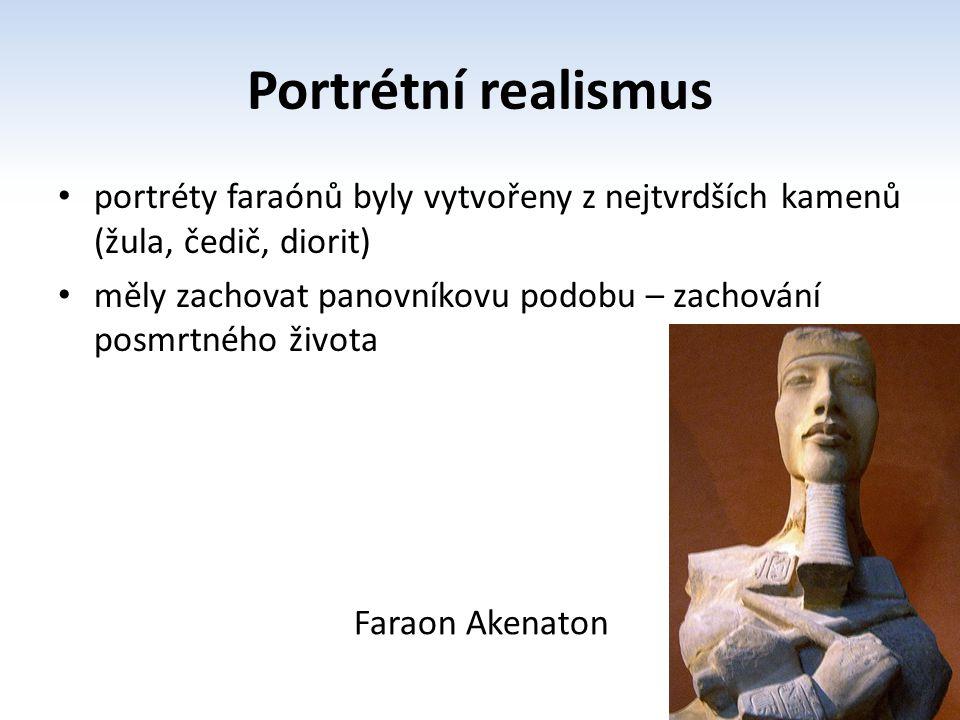 Portrétní realismus portréty faraónů byly vytvořeny z nejtvrdších kamenů (žula, čedič, diorit)
