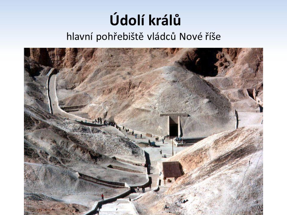 Údolí králů hlavní pohřebiště vládců Nové říše