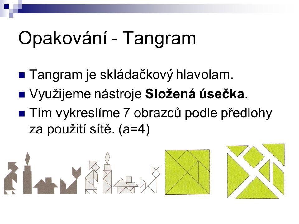 Opakování - Tangram Tangram je skládačkový hlavolam.