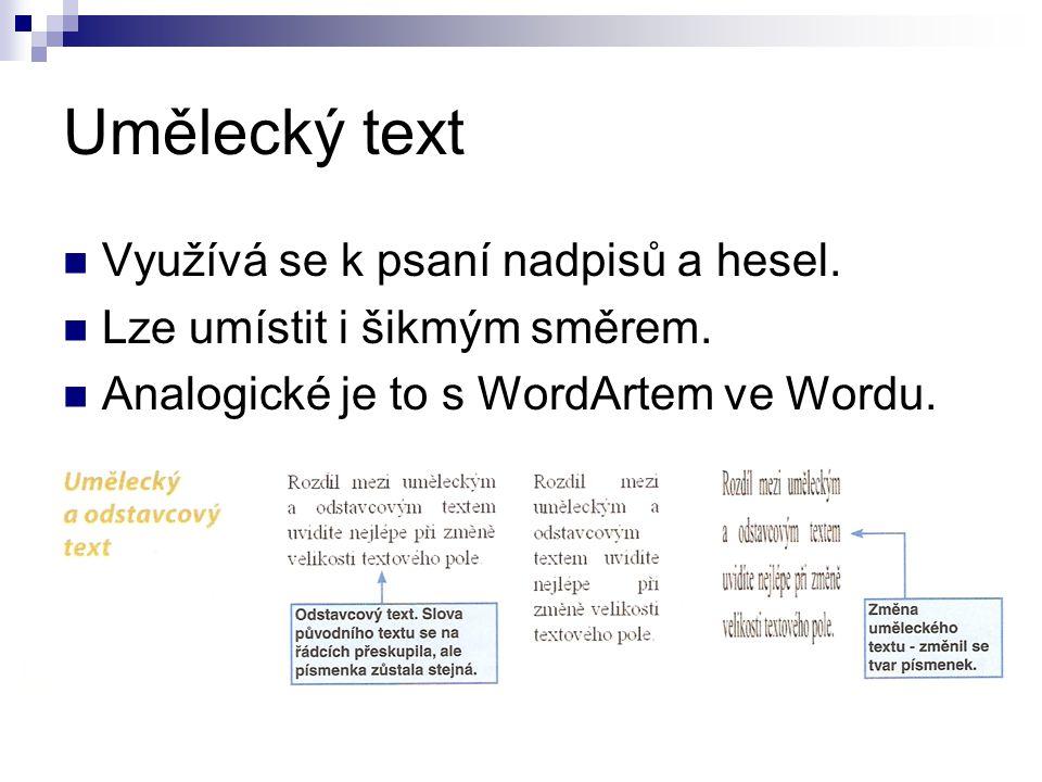 Umělecký text Využívá se k psaní nadpisů a hesel.