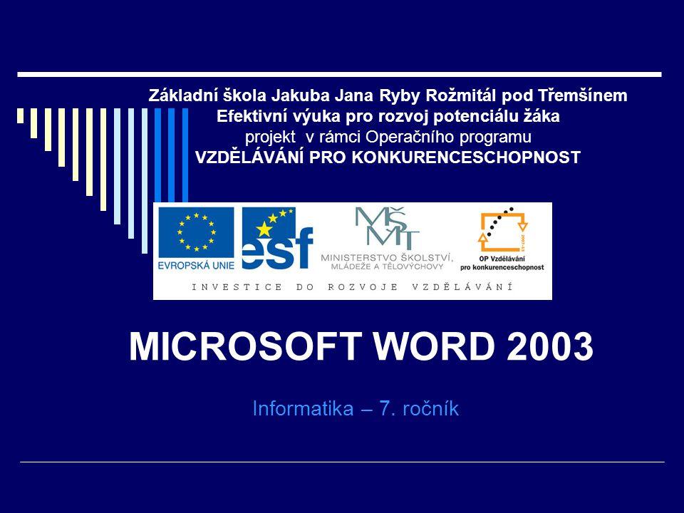 MICROSOFT WORD 2003 Informatika – 7. ročník