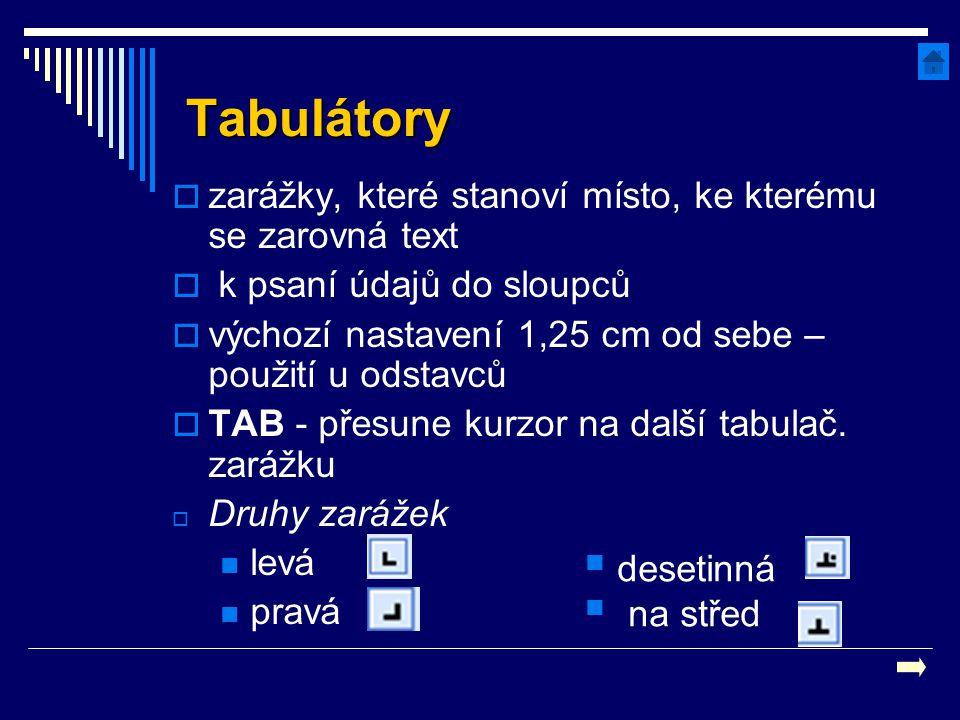 Tabulátory zarážky, které stanoví místo, ke kterému se zarovná text