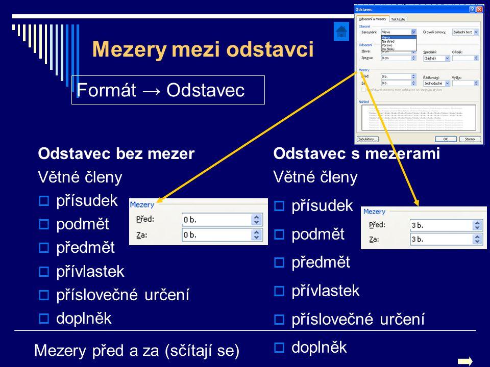 Mezery mezi odstavci Formát → Odstavec Odstavec bez mezer Větné členy