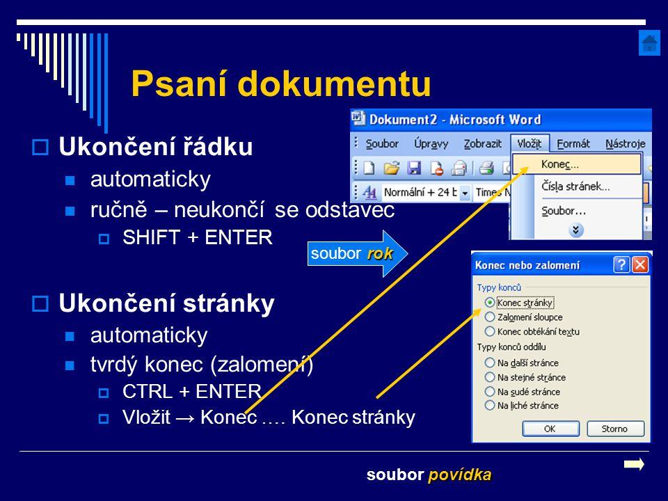 Psaní dokumentu Ukončení řádku Ukončení stránky automaticky