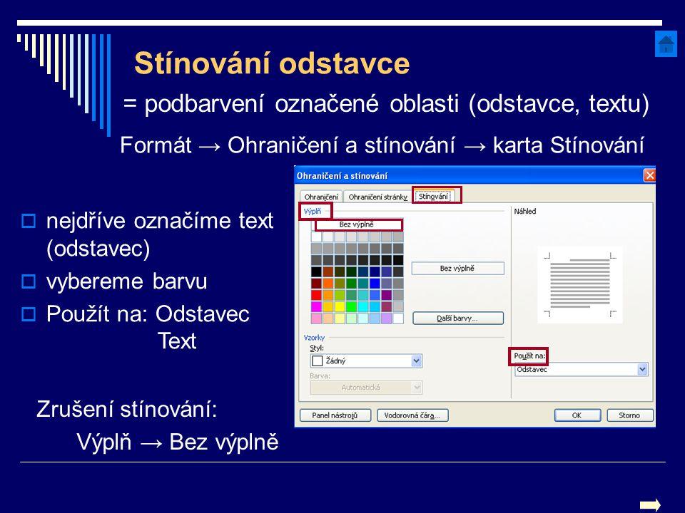 Stínování odstavce = podbarvení označené oblasti (odstavce, textu)