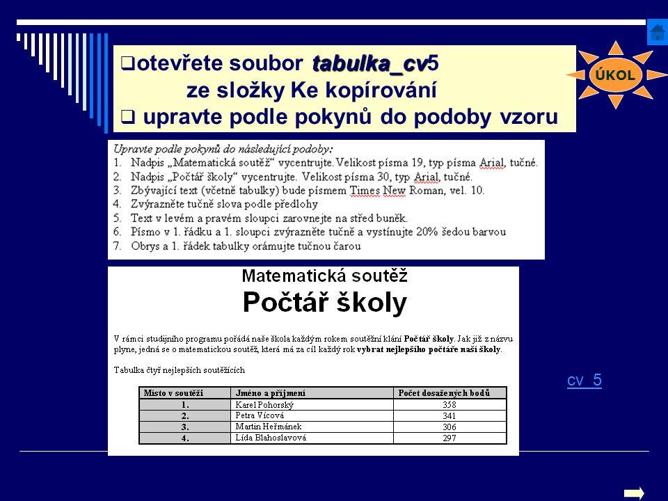 otevřete soubor tabulka_cv5 ze složky Ke kopírování