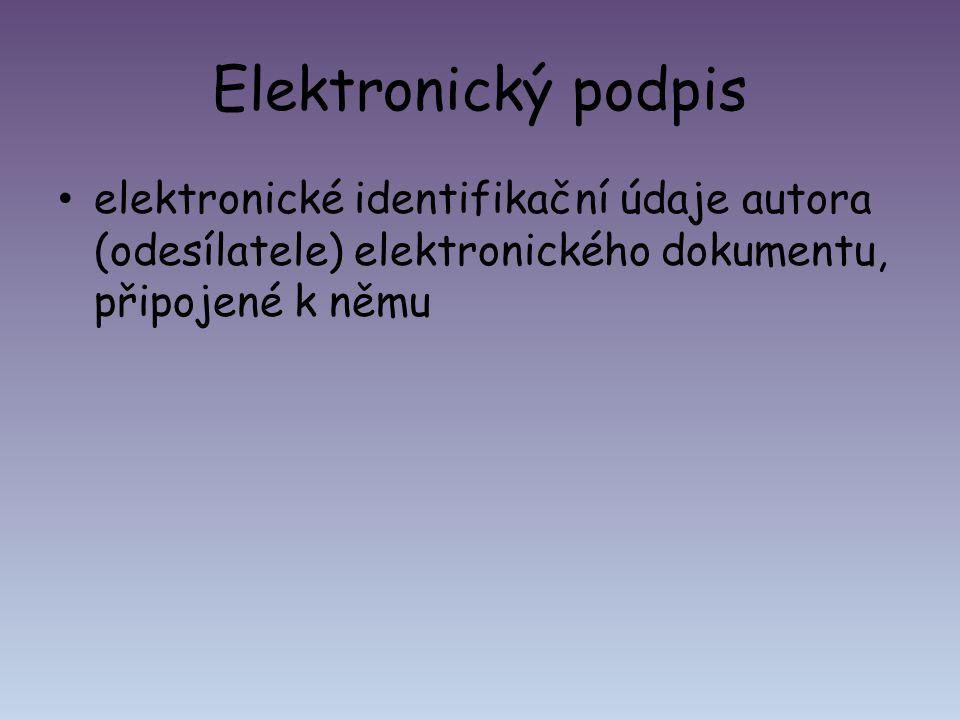 Elektronický podpis elektronické identifikační údaje autora (odesílatele) elektronického dokumentu, připojené k němu.