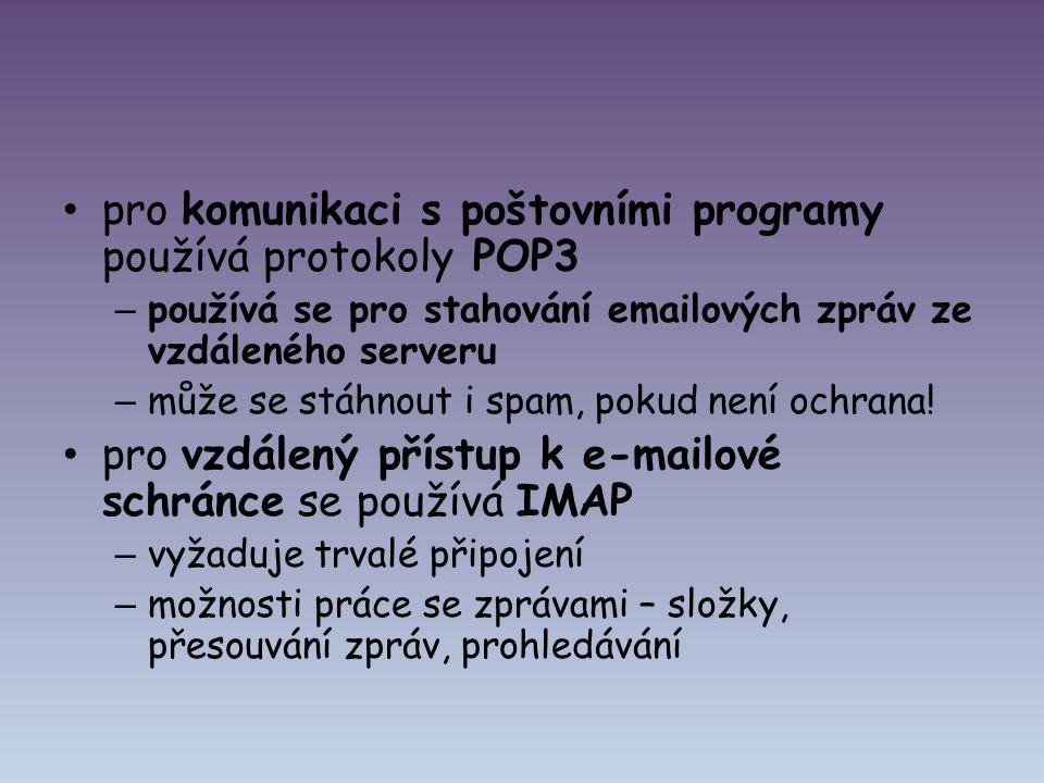 pro komunikaci s poštovními programy používá protokoly POP3