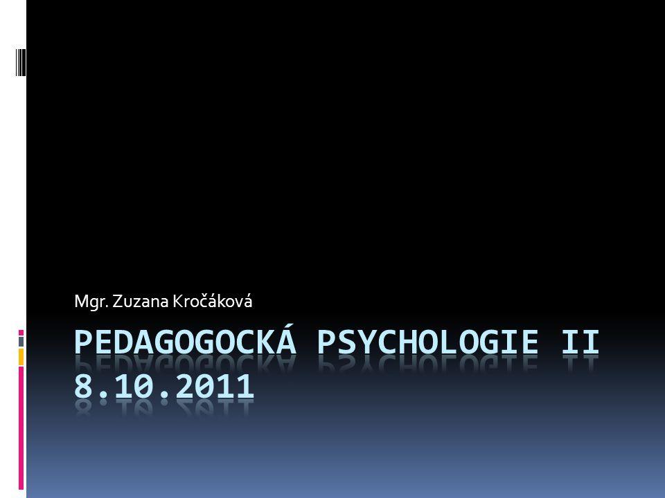 Pedagogocká psychologie II 8.10.2011