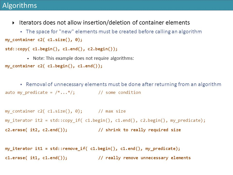 Algorithms Iterators does not allow insertion/deletion of container elements.
