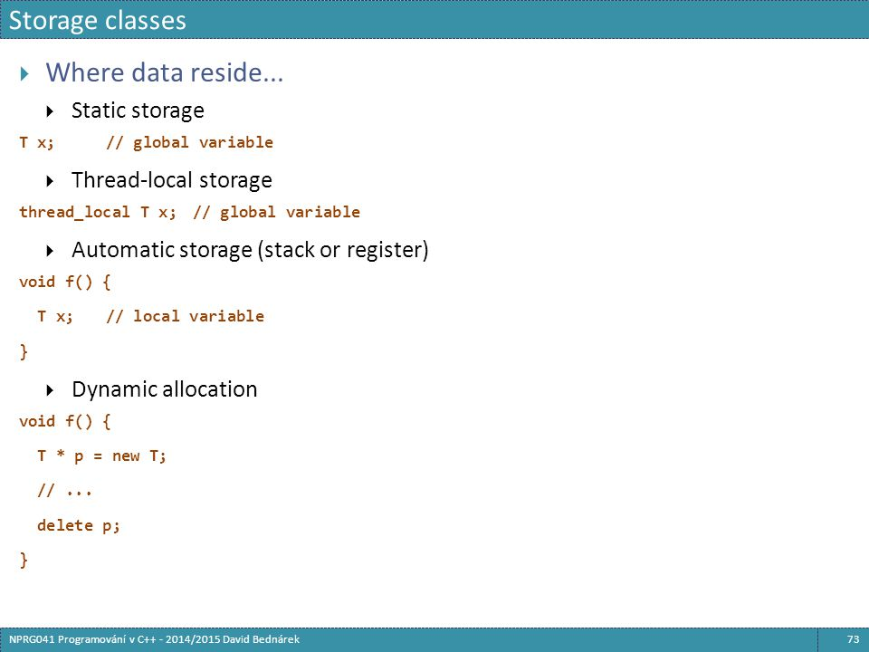 Storage classes Where data reside... Static storage