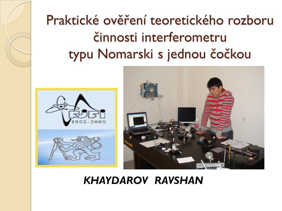 Praktické ověření teoretického rozboru činnosti interferometru typu Nomarski s jednou čočkou