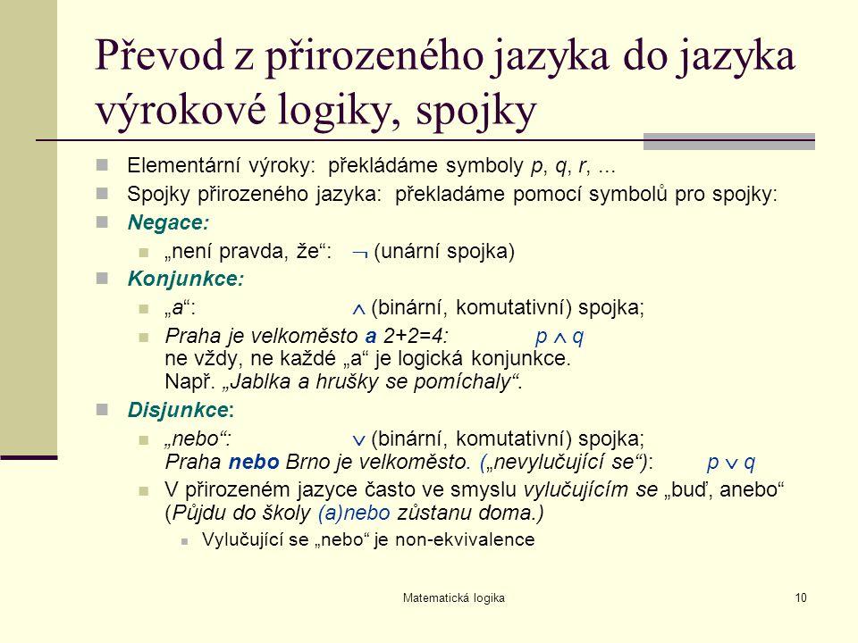 Převod z přirozeného jazyka do jazyka výrokové logiky, spojky