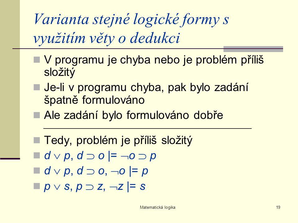 Varianta stejné logické formy s využitím věty o dedukci