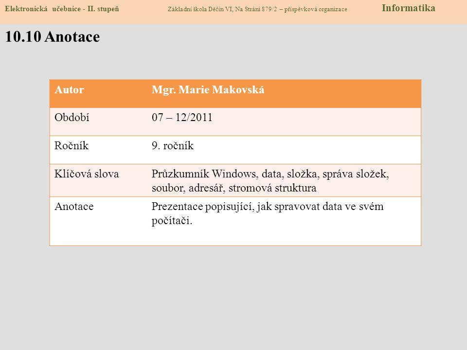10.10 Anotace Autor Mgr. Marie Makovská Období 07 – 12/2011 Ročník