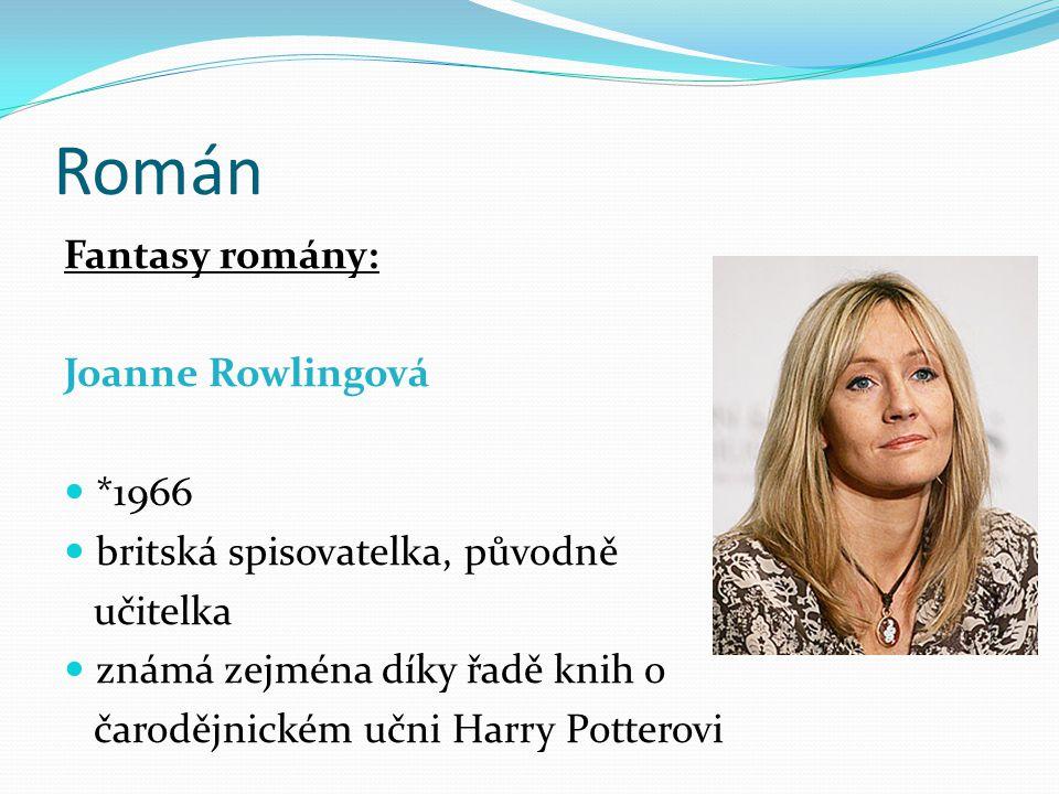 Román Fantasy romány: Joanne Rowlingová *1966