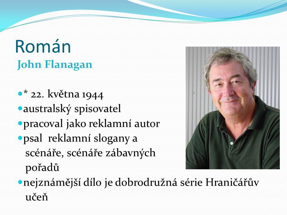 Román John Flanagan * 22. května 1944 australský spisovatel