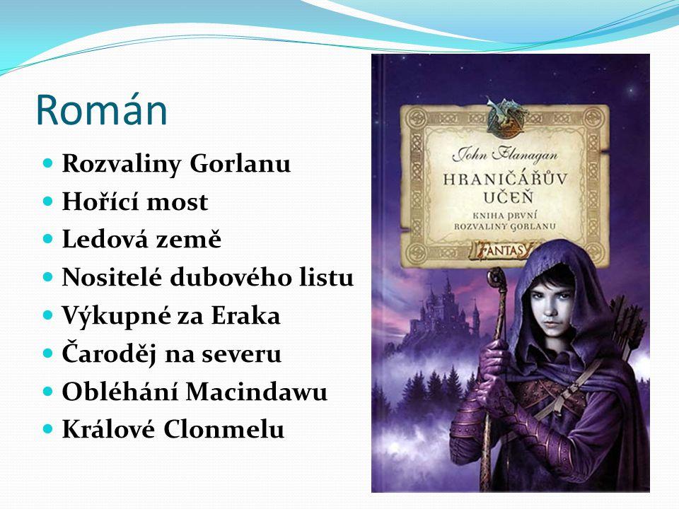 Román Rozvaliny Gorlanu Hořící most Ledová země
