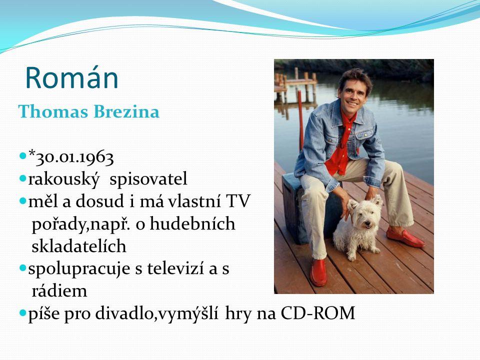 Román Thomas Brezina *30.01.1963 rakouský spisovatel