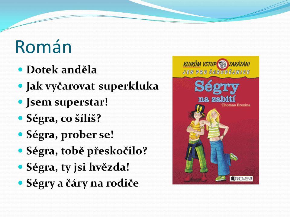 Román Dotek anděla Jak vyčarovat superkluka Jsem superstar!