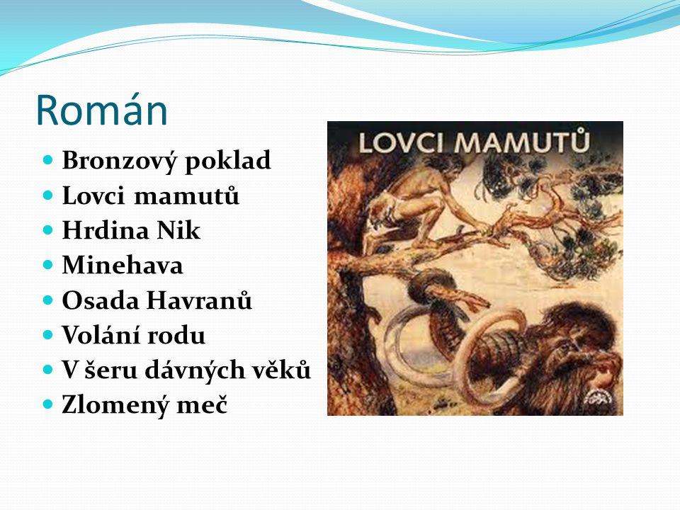 Román Bronzový poklad Lovci mamutů Hrdina Nik Minehava Osada Havranů