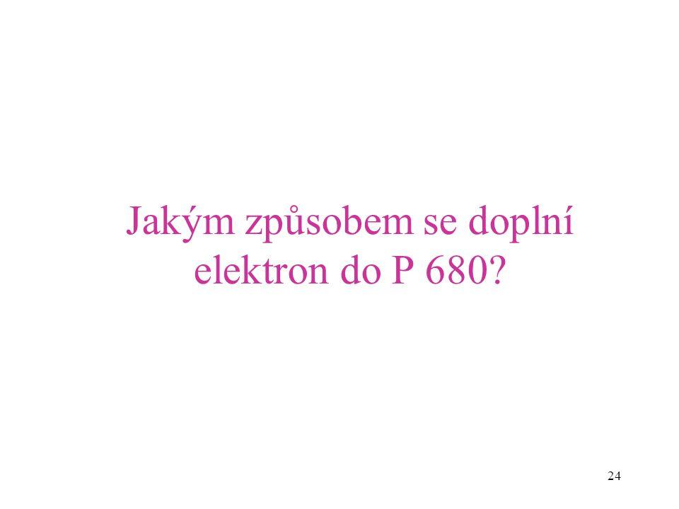 Jakým způsobem se doplní elektron do P 680