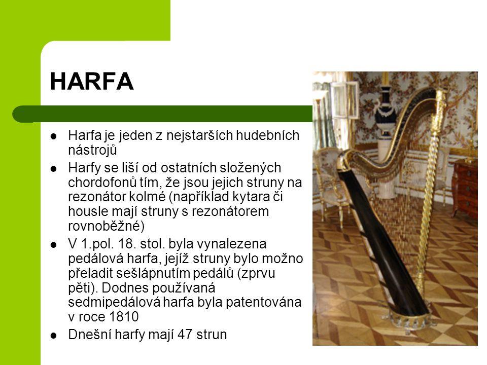 HARFA Harfa je jeden z nejstarších hudebních nástrojů
