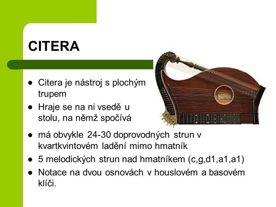 CITERA Citera je nástroj s plochým trupem