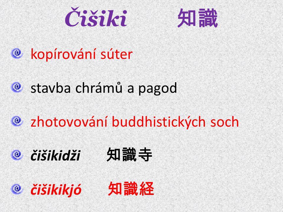 Čišiki 知識 kopírování súter stavba chrámů a pagod