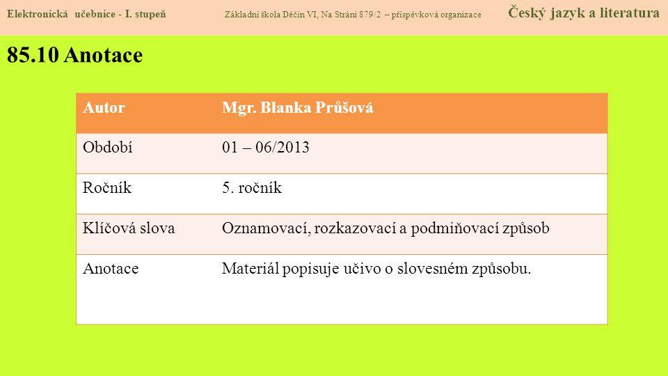 85.10 Anotace Autor Mgr. Blanka Průšová Období 01 – 06/2013 Ročník