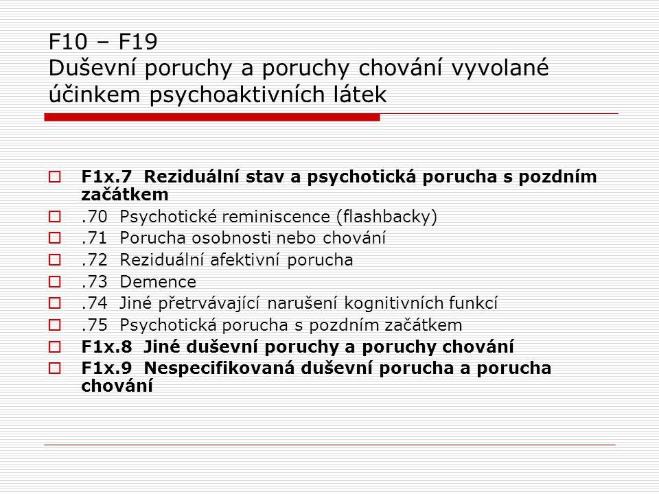 F10 – F19 Duševní poruchy a poruchy chování vyvolané účinkem psychoaktivních látek
