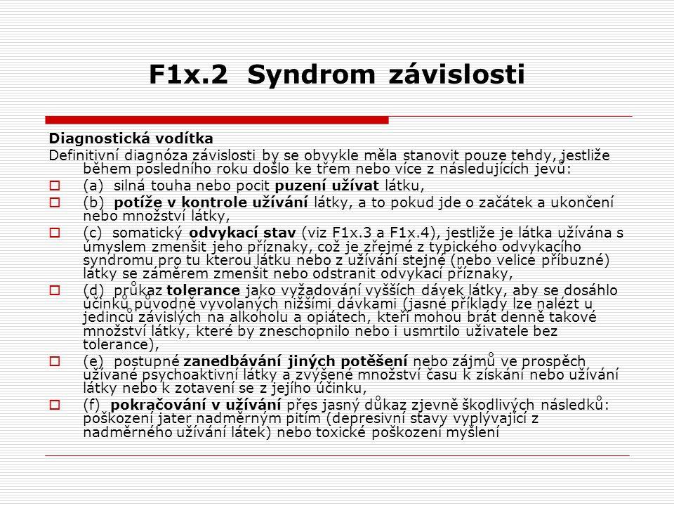 F1x.2 Syndrom závislosti Diagnostická vodítka