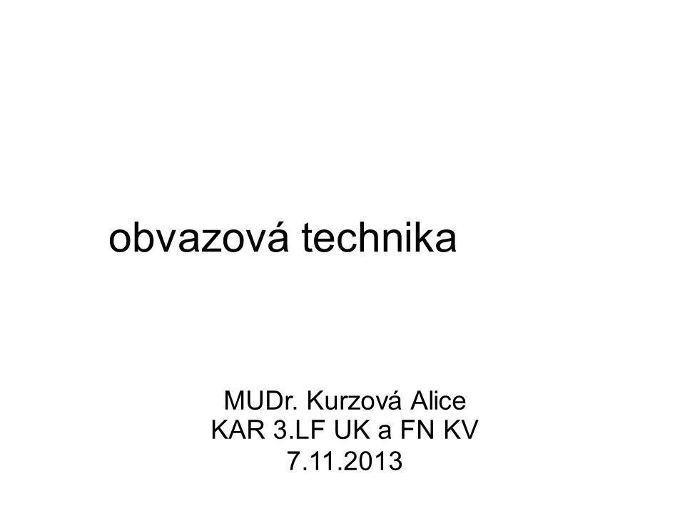 obvazová technika MUDr. Kurzová Alice KAR 3.LF UK a FN KV 7.11.2013