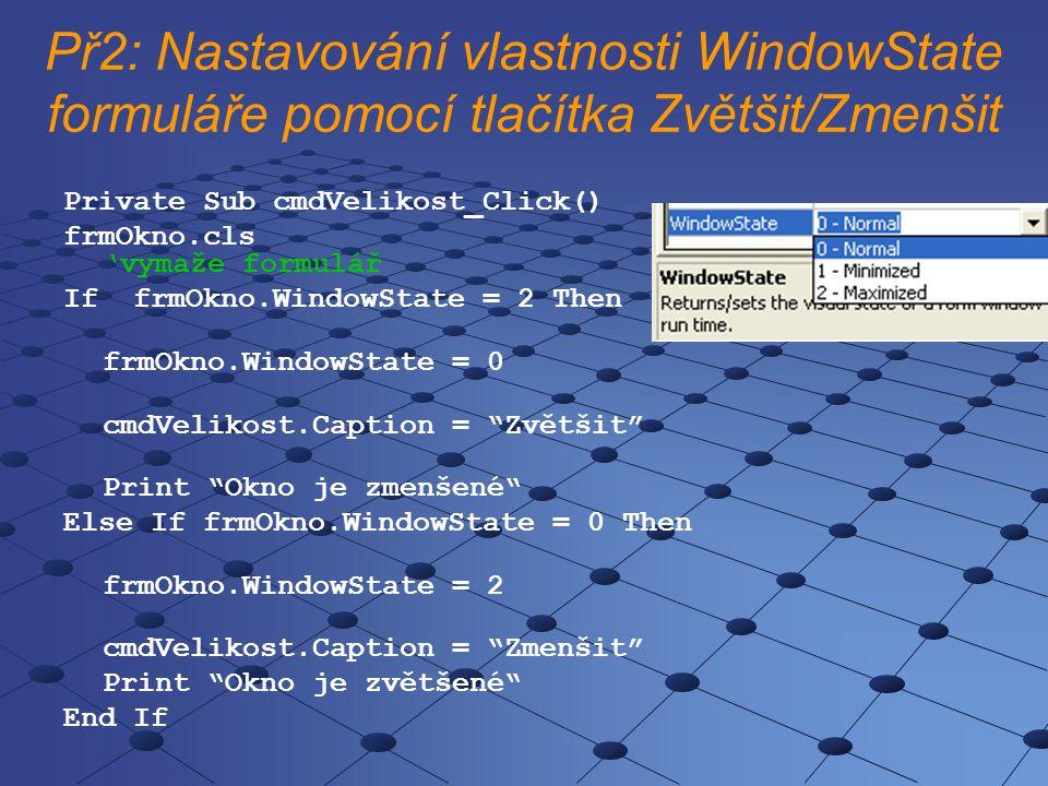 Př2: Nastavování vlastnosti WindowState formuláře pomocí tlačítka Zvětšit/Zmenšit