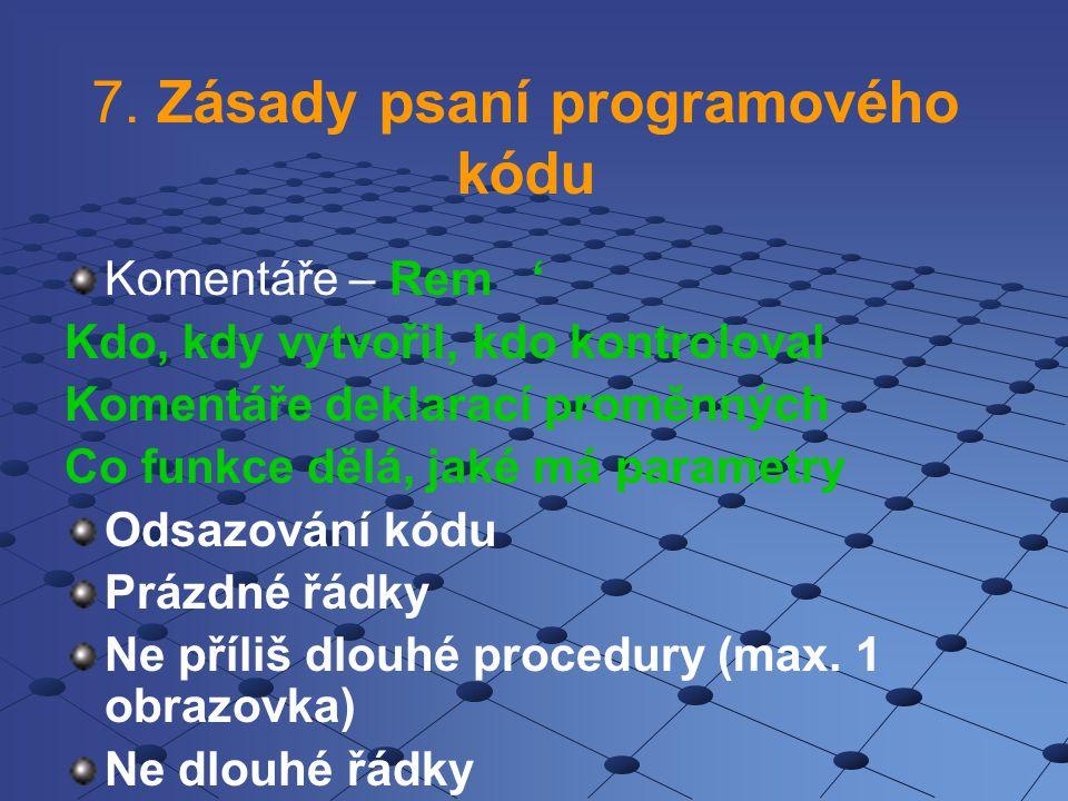 7. Zásady psaní programového kódu