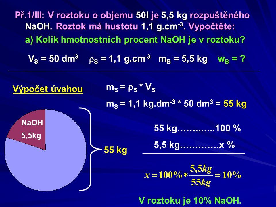 VS = 50 dm3 rS = 1,1 g.cm-3 mB = 5,5 kg wB =