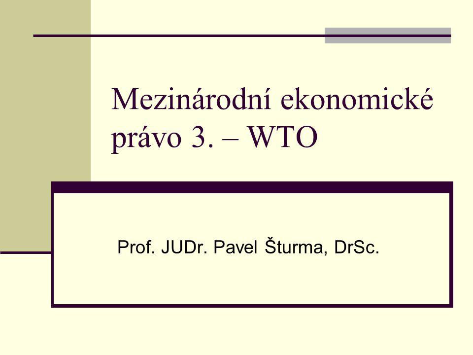 Mezinárodní ekonomické právo 3. – WTO