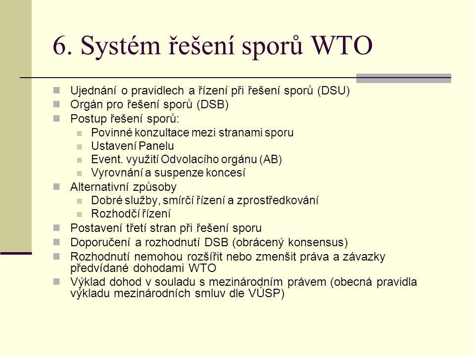 6. Systém řešení sporů WTO