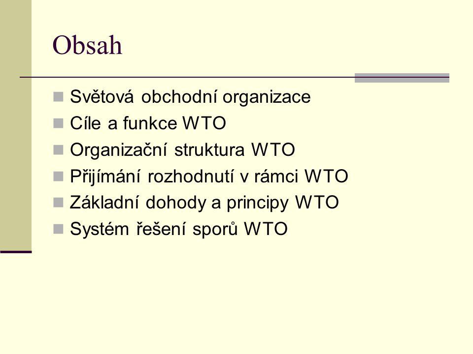 Obsah Světová obchodní organizace Cíle a funkce WTO