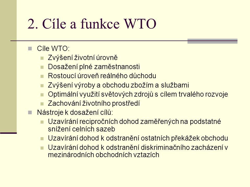 2. Cíle a funkce WTO Cíle WTO: Zvýšení životní úrovně