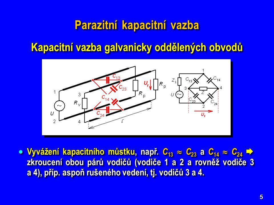Parazitní kapacitní vazba Kapacitní vazba galvanicky oddělených obvodů