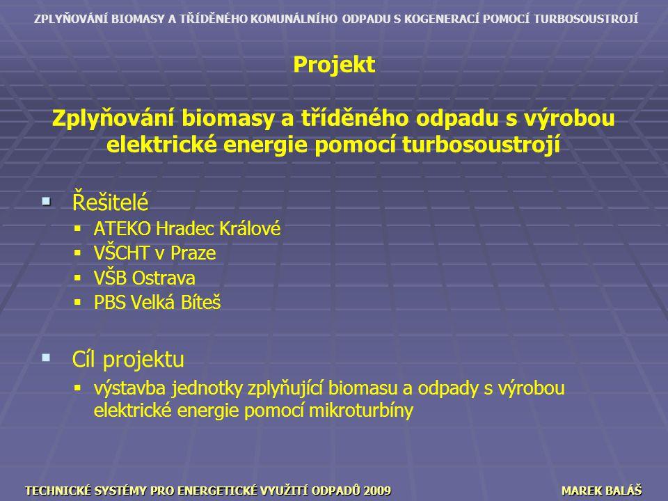 Projekt Zplyňování biomasy a tříděného odpadu s výrobou elektrické energie pomocí turbosoustrojí