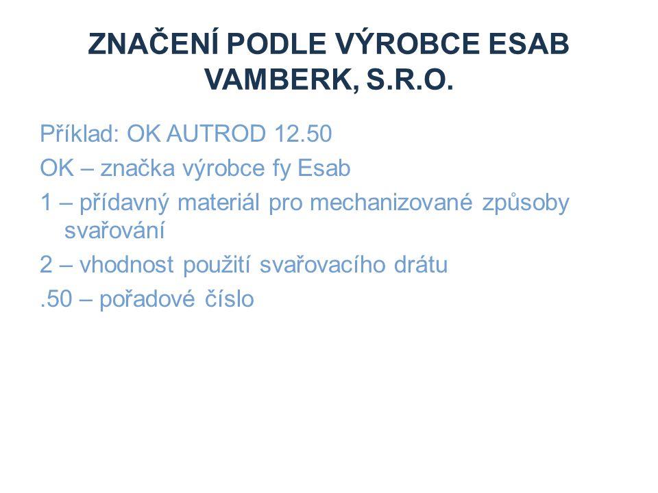 Značení podle výrobce Esab Vamberk, s.r.o.