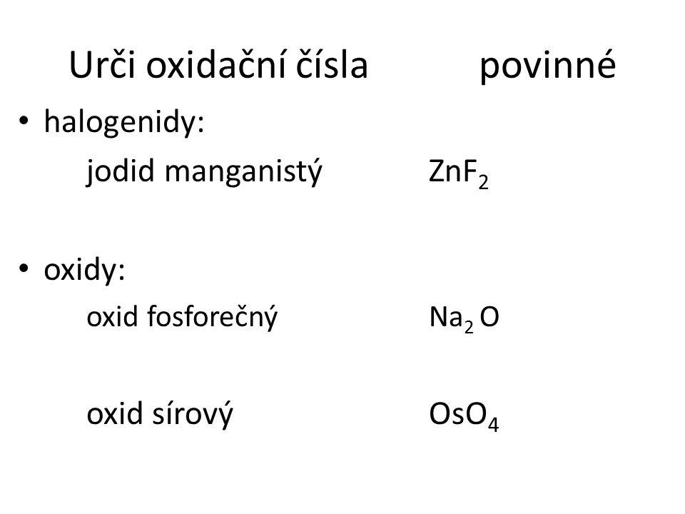 Urči oxidační čísla povinné