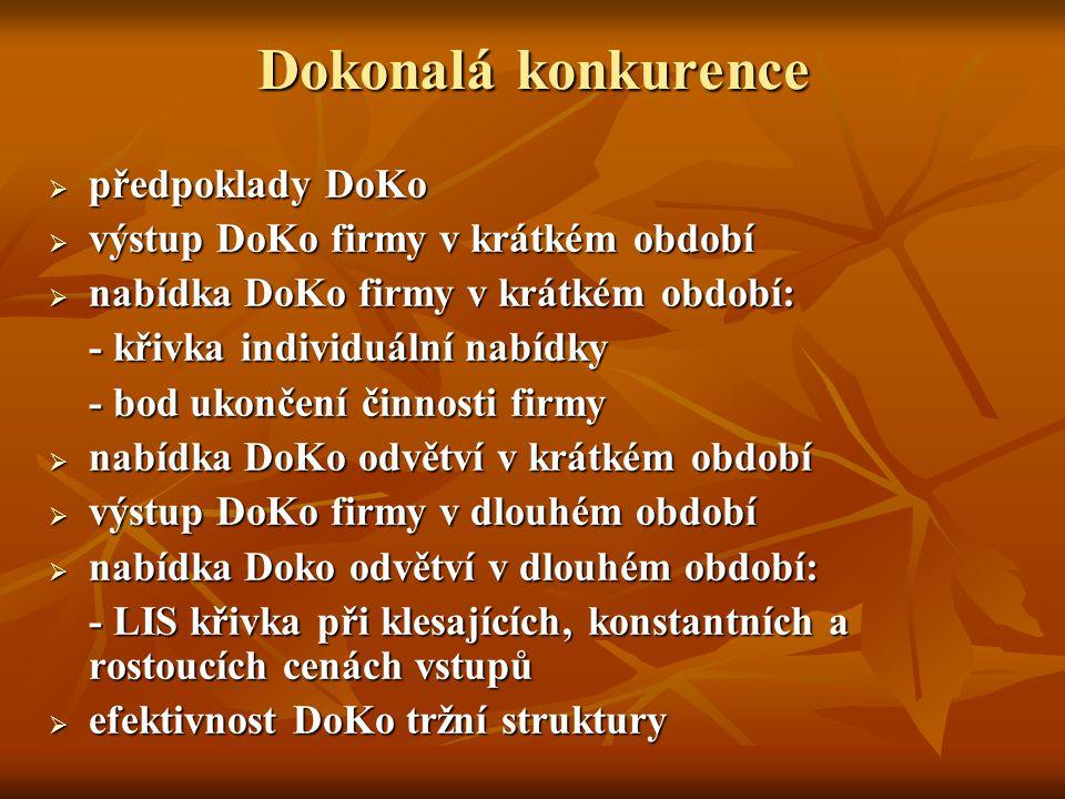 Dokonalá konkurence předpoklady DoKo