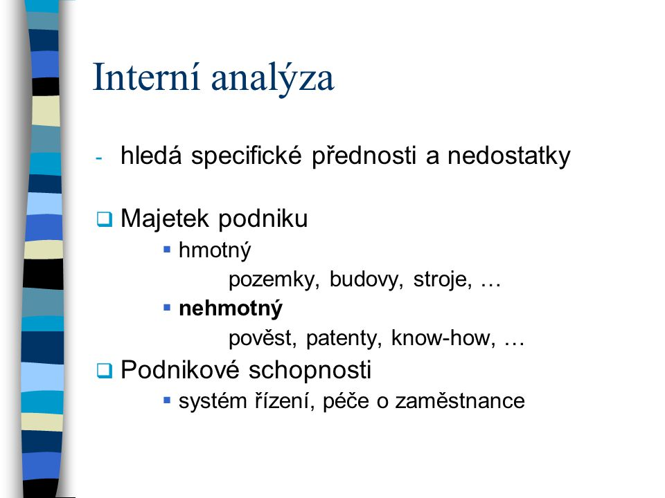 Interní analýza hledá specifické přednosti a nedostatky