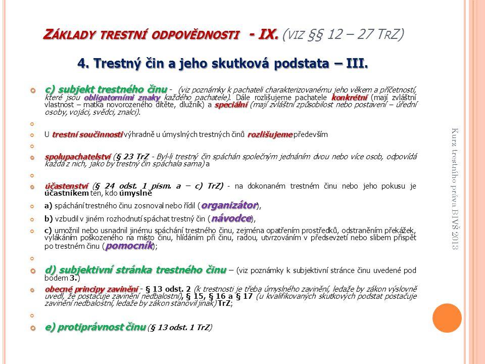 Základy trestní odpovědnosti - IX. (viz §§ 12 – 27 TrZ)