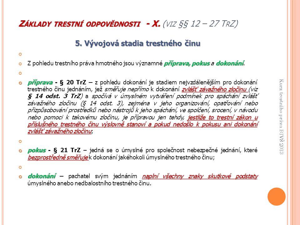 Základy trestní odpovědnosti - X. (viz §§ 12 – 27 TrZ)